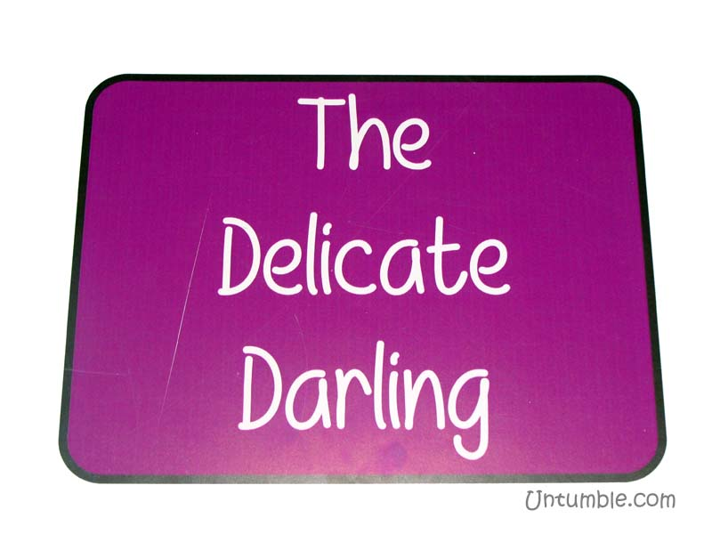 The Delicate Darling !