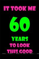 60th Birthday theme 60 Looking Good Poster