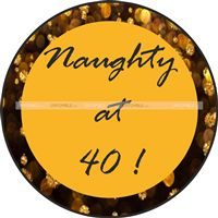 40th Birthday theme Naughty at 40 poster