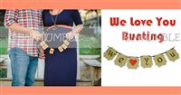 Maternity Props theme We Love You Bunting